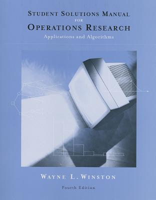 Student Solutions Manual for Winston's Operations Research: Applications and Algorithms, 4th - Winston, Wayne L, Ph.D.