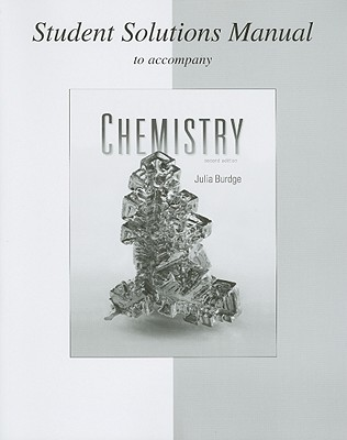 Student Solutions Manual to Accompany Chemistry - Burdge, Julia
