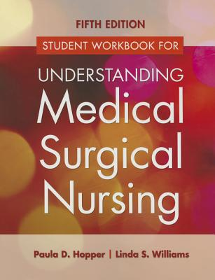 Student Workbook for Understanding Medical Surgical Nursing (Revised) - Hopper, Paula D, and Williams, Linda S