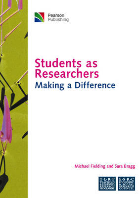 Students as Researchers: Making a Difference - Fielding, Michael, and Bragg, Sara