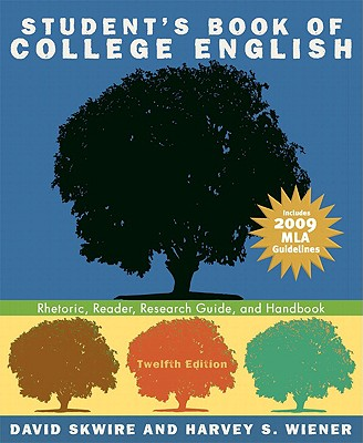 Student's Book of College English: Rhetoric, Reader, Research Guide, and Handbook - Skwire, David, and Wiener, Harvey S