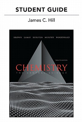Student's Guide for Chemistry: The Central Science - Brown, Theodore L., and Hill, James C.