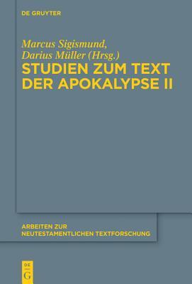 Studien Zum Text Der Apokalypse II - Sigismund, Marcus (Editor), and Muller, Darius (Editor), and Geigenfeind, Matthias