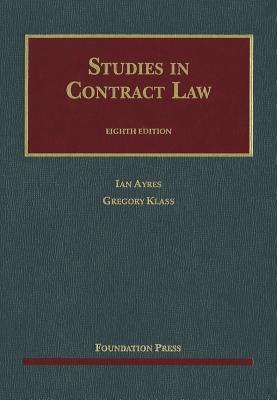 Studies in Contract Law - Ayres, Ian, Professor, and Klass, Gregory M, and Murphy, Edward J