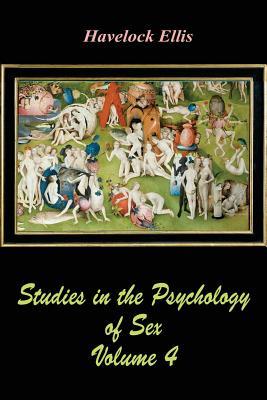 Studies in the Psychology of Sex Volume 4 - Ellis, Havelock