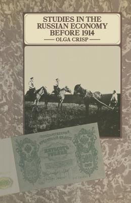 Studies in the Russian Economy Before 1914 - Crisp, Olga