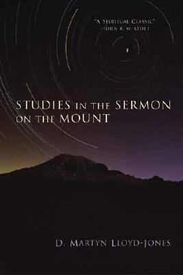Studies in the Sermon on the Mount - Lloyd-Jones, Martyn