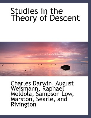 Studies in the Theory of Descent - Darwin, Charles, Professor, and Weismann, August, and Meldola, Raphael