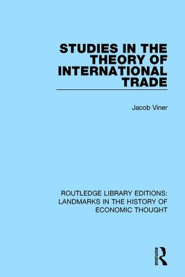 Studies in the Theory of International Trade - Viner, Jacob