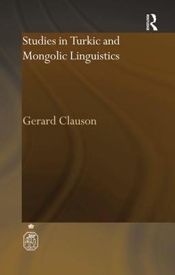 Studies in Turkic and Mongolic Linguistics - Clauson, Gerard