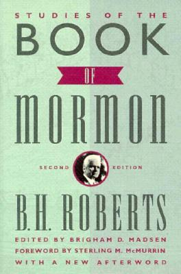 Studies of the Book of Mormon - Roberts, B H, and Madsen, Brigham D, Ph.D. (Editor), and McMurrin, Sterling M (Foreword by)