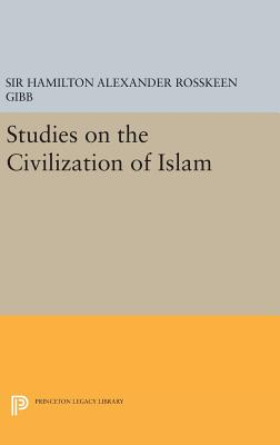 Studies on the Civilization of Islam - Gibb, Hamilton Alexander Rosskeen