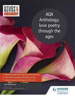 Study and Revise for AS/A-level: AQA Anthology: love poetry through the ages - McBratney, Luke