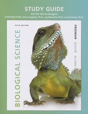 Study Guide for Biological Science - Freeman, Scott, and Quillin, Kim, and Allison, Lizabeth A.