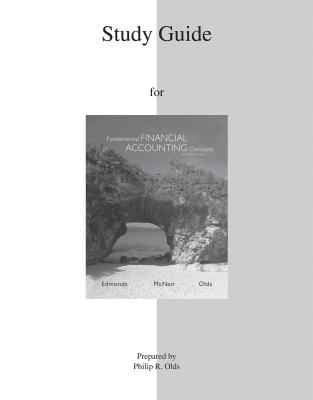 Study Guide for Fundamental Financial Accounting Concepts - Edmonds, Thomas McNair, and McNair, Frances, and Olds, Philip
