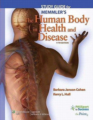 Study Guide for Memmler's the Human Body in Health and Disease - Cohen, Barbara Janson, Ba, Med, and Hull, Kerry L, BSC, PhD