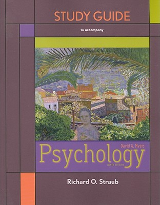 Study Guide for Psychology - Myers, David G., and Straub, Richard O.