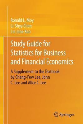 Study Guide for Statistics for Business and Financial Economics: A Supplement to the Textbook by Cheng-Few Lee, John C. Lee and Alice C. Lee - Moy, Ronald L