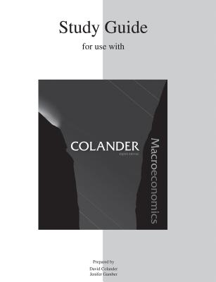 Study Guide for Use with Macroeconomics - Colander, David, and Gamber, Jenifer (Prepared for publication by)