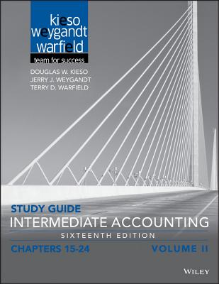 Study Guide Intermediate Accounting, Volume 2: Chapters 15 - 24 - Kieso, Douglas W, J.D., M.A.S., CPA, and Weygandt, Jerry J, and Warfield, Terry D