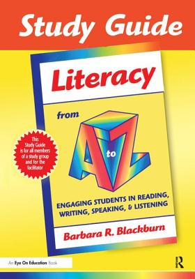Study Guide: Literacy from A to Z - Blackburn, Barbara R.