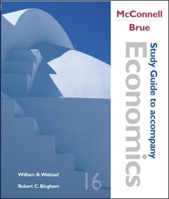 Study Guide to Accompany Economics - McConnell, Campbell R, and Brue, Stanley L, and Walstad, William B