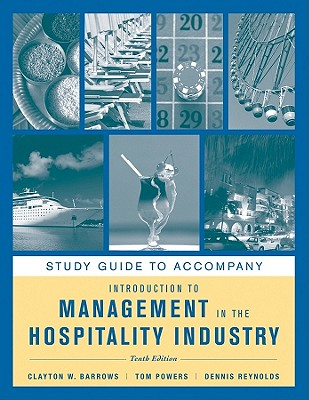 Study Guide to accompany Introduction to Management in the Hospitality Industry, 10e - Barrows, Clayton W., and Powers, Tom, and Reynolds, Dennis R.