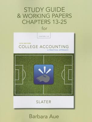 Study Guide & Working Papers for College Accounting: A Practical Approach, Chapters 13-25 - Slater, Jeffrey