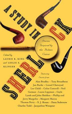 Study in Sherlock - Stories Inspired by the Holmes Canon - Gaiman, Neil, and Child, Lee, and King, Laurie R. (Editor)
