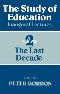 Study of Education PB: A Collection of Inaugural Lectures (Volume 1 and 2) - Gordon, Peter