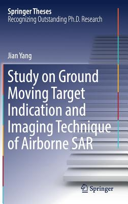 Study on Ground Moving Target Indication and Imaging Technique of Airborne Sar - Yang, Jian