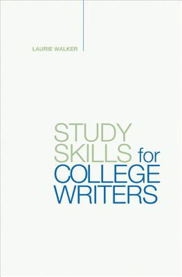 Study Skills for College Writers - Walker, Laurie
