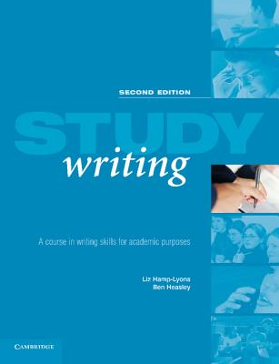 Study Writing: A Course in Written English for Academic Purposes - Hamp-Lyons, Liz, and Heasley, Ben