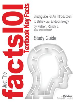 Studyguide for an Introduction to Behavioral Endocrinology by Nelson, Randy J., ISBN 9780878936205 - Cram101 Textbook Reviews