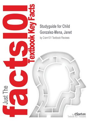 Studyguide for Child by Gonzalez-Mena, Janet, ISBN 9780134042275 - Cram101 Textbook Reviews