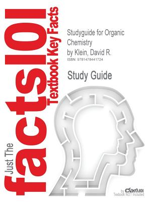 Studyguide for Organic Chemistry by Klein, David R., ISBN 9780471756149 - Cram101 Textbook Reviews