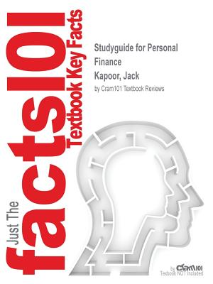 Studyguide for Personal Finance by Kapoor, Jack, ISBN 9781259670336 - Cram101 Textbook Reviews