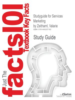 Studyguide for Services Marketing by Zeithaml, Valarie, ISBN 9780078112058 - Cram101 Textbook Reviews