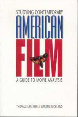 Studying Contemporary American Film: A Guide to Movie Analysis - Elsaesser, Thomas