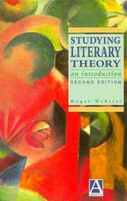 Studying Literary Theory - Webster, Roger