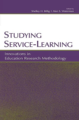 Studying Service-Learning: Innovations in Education Research Methodology - Osborn, Marijane, and Billig, Shelley H (Editor), and Waterman, Alan S (Editor)