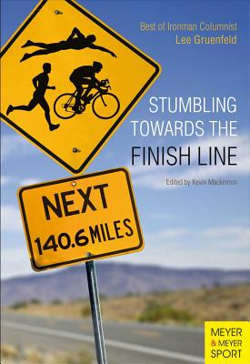 Stumbling Towards the Finish Line: The Best of Ironman