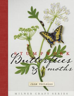 Stumpwork Butterflies and Moths - Nicholas, Jane
