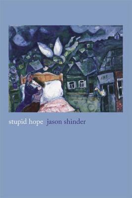 Stupid Hope - Shinder, Jason