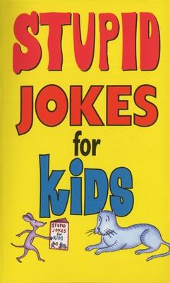 Stupid Jokes for Kids - Kilgarriff, Michael