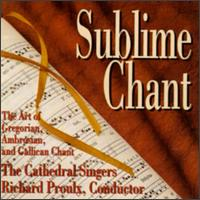 Sublime Chant - C. Caroll Cole (bellringer); Cathedral Singers (vocals); Cathedral Singers; Girolamo Giruta (organ); Mary Reed (bellringer);...