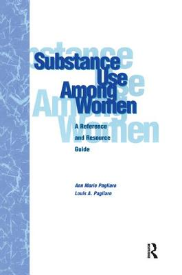 Substance Use Among Women: A Reference and Resource Guide - Pagliaro, Louis A., and Pagliaro, Anne Marie