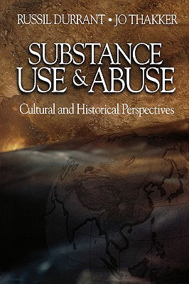 Substance Use and Abuse: Cultural and Historical Perspectives - Durrant, Russil, and Thakker, Jo