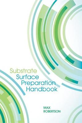 Substrate Surface Preparation Handbook - Robertson, Max