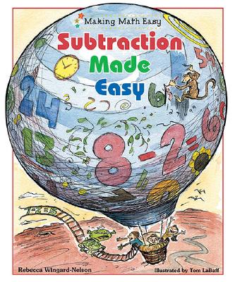 Subtraction Made Easy - Wingard-Nelson, Rebecca, and LaBaff, Tom (Illustrator)